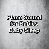 Plane Sound for Babies Baby Sleep von Yoga Tribe
