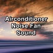 Airconditioner Noise Fan Sound von Yoga Music
