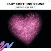 Baby Soothing Sound (White Noise Baby) by Relaxing Radiance