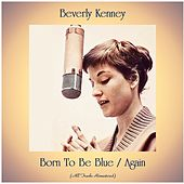 Born To Be Blue / Again (All Tracks Remastered) fra Beverly Kenney