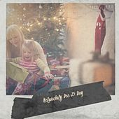 Melancholy Dec 25 Day by Becky Lee Beck, The Children of Christmas, Doris Day, Harry Simeone, Bobby Helms, Mormon Tabernacle Choir, Fred Waring, Jimmy Boyd, Carlene Carter, The Royal Guardsmen