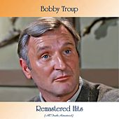 Remastered Hits (All Tracks Remastered) by Bobby Troup
