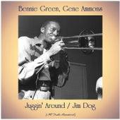 Juggin' Around / Jim Dog (All Tracks Remastered) by Bennie Green