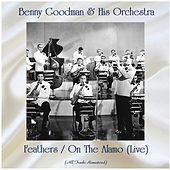 Feathers / On The Alamo (Live) (All Tracks Remastered) von Benny Goodman