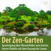 Der Zen-Garten: Phantasiereise Spaziergang über Wasserfelder zum Garten, innere Einkehr mit dem Gesang des Lamas von Birgit Lindlau-Kreutz