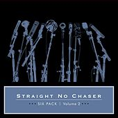 Six Pack: Volume 2 von Straight No Chaser