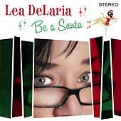 Be A Santa by Lea Delaria