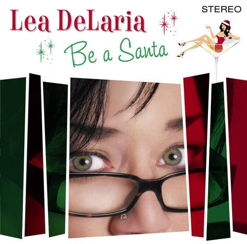 Be A Santa by Lea Delaria