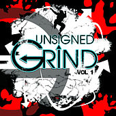 Unsigned Grind Volume 1 by Various Artists