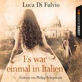 Es war einmal in Italien (Gekürzt) von Luca Di Fulvio
