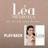 Eu Sei Que Deus Me Ama (Playback) by Léa Mendonça