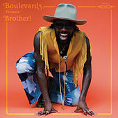 Brother! by Boulevards