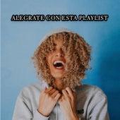 Alegrate con esta playlist by Various Artists