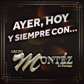 Ayer, Hoy Y Siempre Con... Grupo Montéz De Durango de Grupo Montez de Durango 2