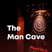 The Man Cave by Various Artists