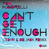 Can't Get Enough (Judici & Dejack Remix Radio Edit) von Teo Mandrelli