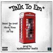 Talk to Em by Diezel The Great