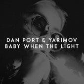 Baby When the Light von Dan Port