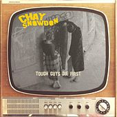 Tough Guys Die First by Chay Snowdon