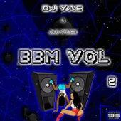 Bbm, Vol. 2 by DJ Yae