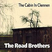 The Cabin in Clennen de The Road Brothers