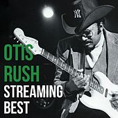 Otis Rush, Streaming Best von Otis Rush