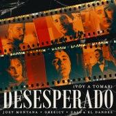 Desesperado (Voy A Tomar) by Joey Montana
