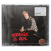 Struggle Is Real (Deluxe Version) by Kayef