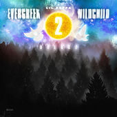 Evergreen Wildchild 2 (Deluxe) by Lil Poppa