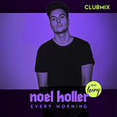 Every Morning (Clubmix) by Noel Holler