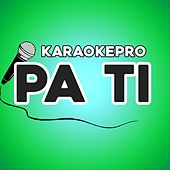 Pa ti (Instrumental Version) de Karaoke Pro (1)