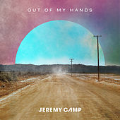 Out Of My Hands (Radio Version) de Jeremy Camp