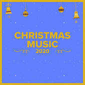 Christmas Music 2020 by Various Artists