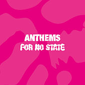 Anthems for No State de Various Artists