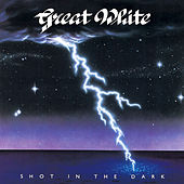 Shot In The Dark by Great White