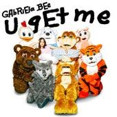 u get me by Gabriela Bee