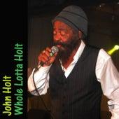 Whole Lotta Holt by John Holt