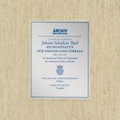 Bach, J.S.: Sonatas for Violin and Harpsichord BWV 1014-1019 von Karl Richter