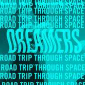 Road Trip Through Space by DREAMERS