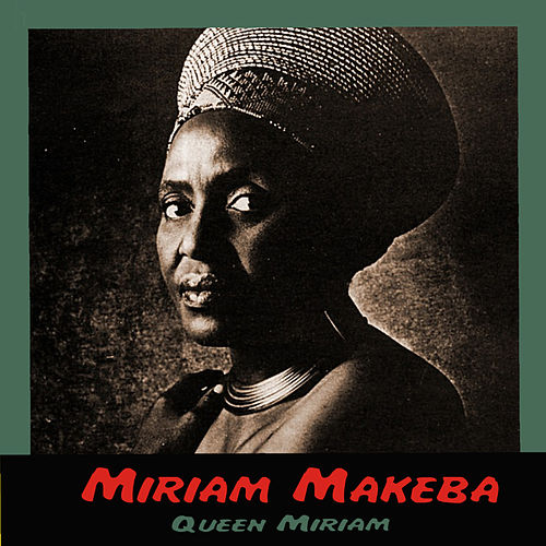 Queen Miriam by Miriam Makeba