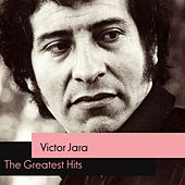 The Greatest Hits by Victor Jara