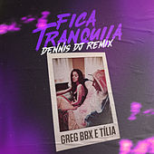 Fica Tranquila (Dennis DJ Remix) de Greg BBX
