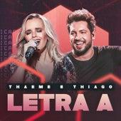 Letra A (Ao Vivo) de Thaeme & Thiago