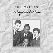 The Crests - Vintage Selection von The Crests