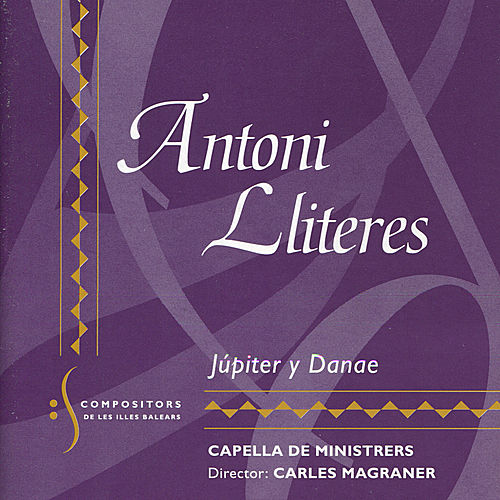 Lliteres: Júpiter Y Danae by Capella De Ministrers