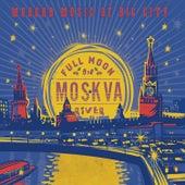 Full Moon Of Moskva River de Various Artists