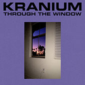 Through The Window de Kranium