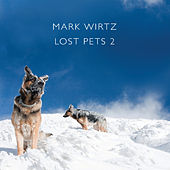 Lost Pets 2 by Mark Wirtz