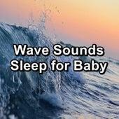 Wave Sounds Sleep for Baby von Chakra