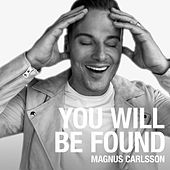 You Will Be Found by Magnus Carlsson